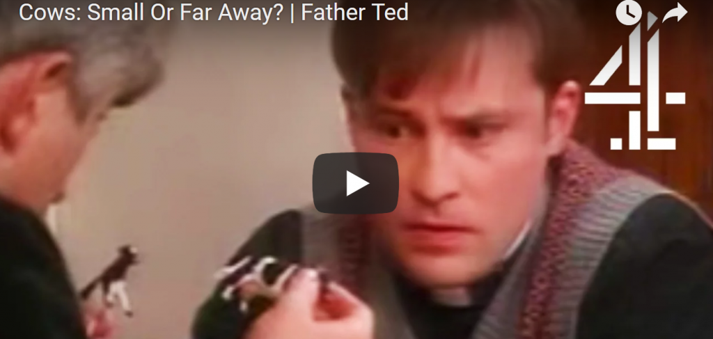 """""""The cows out there are far away!"""" – charity lessons from Father Ted"""